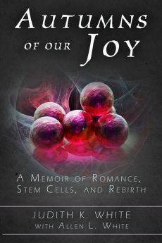 Autumns of Our Joy: A Tale of Romance, Stem Cells, and Rebirth